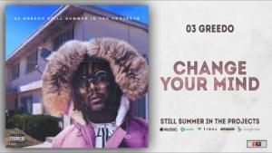 03 Greedo - Change Your Mind